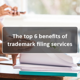 The top 6 benefits of trademark filing services